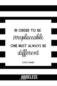 Monday by COCO! Stay different BE ABIDELESS ! #quote #style #fashion #motivation #ABIDELESS #lifestyle #design #creativity #determination #hardwork #chanel