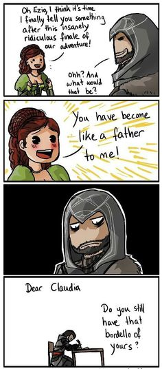 Ezio and Sofia hahaha you have become like a father to me! Haha Assassins Creed Quotes, Assassin's Creed Hidden Blade, Assassin's Creed I, Assassin's Creed Wallpaper, Leap Of Faith, Gaming Memes, Funny Games, Video Games, Monster Hotel