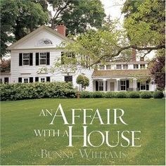 An Affair With A House by Bunny Williams -Favorite Interior Design Books - Living With Color Designs