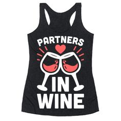 """Get your wine squad together this Valentine's Day and show off your wine love with all of your wine friends! This wine lover design features the text """"Partners In Wine"""" to wear with your best friends or as a pair shirt! Perfect for wine friends, best friend shirts, bff shirts, group shirts, wine parties, and drinking with friends!"""