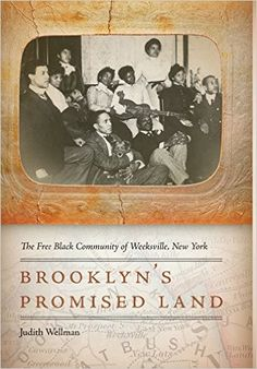 In Brooklyn's Promised Land, Judith Wellman, tells the narrative of Weeksville's growth, disappearance, rediscovery, and stories of the people who created this community. Weeksville was founded by African American entrepreneurs after slavery ended in New York State in 1827. Weeksville, the second-largest community for free blacks prior to the Civil War, was a haven for former slaves before the Civil War.