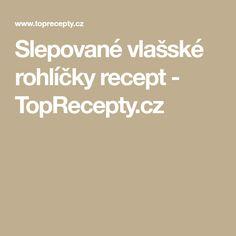 Slepované vlašské rohlíčky recept - TopRecepty.cz