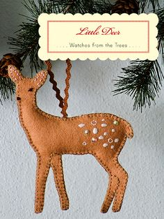 felt deer Doesn't seem to link to anything anymore, but could be made with simple coloring book pattern in deer, horse, puppy kitty etc. depending on what a friend loves...