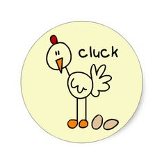 Chicken Says Cluck Tshirts and Gifts Stickers