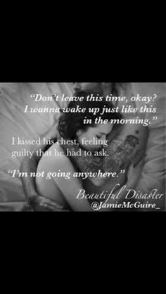 Waking up with Travis...Beautiful Disaster