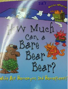 A good book to read to introduce homonyms and homophones.