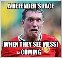 Funny Soccer Pictures Messi XD When i start my soccer career, it'll be: A defender's face when they see Lexi coming
