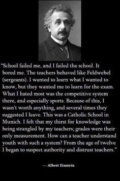 "On the ""Education"" system by Albert Einstein ~ What NOT to do when teaching....."