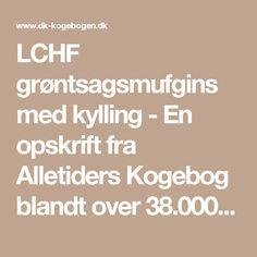 LCHF grøntsagsmufgins med kylling - En opskrift fra Alletiders Kogebog blandt over 38.000 forskellige opskrifter på
