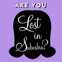 Submit your suburban stories to Lost in Suburbia