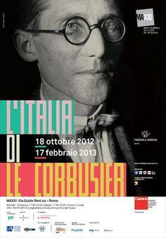 """""""L'Italia di Le Corbusier""""  Museo nazionale delle arti del XXI secolo, R o m e. (till Feb.17, 2013)"""