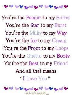you're the peanut to my butter...