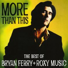 B Ferry/Roxy Music - More Than This-The Best of