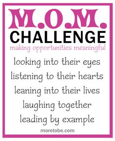 Will you take the MOM Challenge ... and give your teens the time they need?