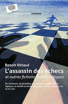 L'assassin des échecs et autres fictions mathématiques - Benoît Rittaud Lewis Carroll, Fiction, Assassin, Movies, Movie Posters, Beginning Sounds, Films, Film Poster, Cinema