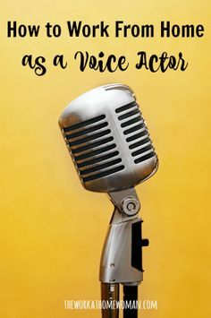 Have you been told ... you have a pleasant voice? Then maybe being a voice actor is the perfect work-at-home gig for you! Read on to find out: