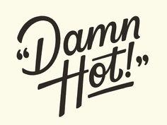 Damn Hot! shared via https://chrome.google.com/webstore/detail/design-hunt/ilfjbjodkleebapojmdfeegaccmcjmkd?ref=pinterest