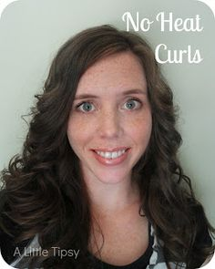 How to Curl Hair Without Heat - A Little Tipsy
