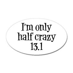 Ha! I so want to be able to wear a shirt that says this by April!!! :) And THEN...one that says 26.2 sometime soon after that! :)