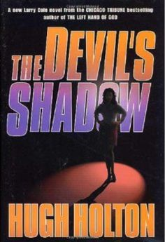'The Devil's Shadow' was Hugh Holton's and last book before he died in Mystery Novels, Mystery Thriller, Writers Conference, Homicide Detective, First Novel, Thrillers, Bestselling Author, Larry, Devil