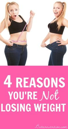 4 REASONS YOU'RE NOT LOSING WEIGHT | Pin Book