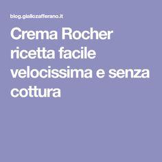 Crema Rocher ricetta facile velocissima e senza cottura