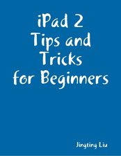 iPad 2 Tips and Tricks for Beginners - This book is designed and written for those people, who don't like to read pages and pages of boring manual to learn how to use an iPad.