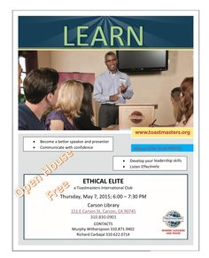 ETHICAL ELITE a Toastmasters International Club  Thursday, May 7, 2015; 6:00 – 7:30 PM  CONTACTS Murphy Witherspoon 310.871.9402 Richard Carbajal 310.622.0714