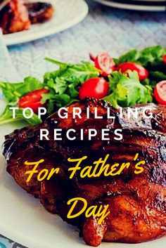 The Top Grilling Recipes for Father's Day