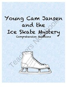 Young Cam Jansen and the Ice Skate Mystery Comprehension Questions from Eliza D's shop on TeachersNotebook.com -  (11 pages)  - Comprehension Questions for Young Cam Jansen and the Ice Skate Mystery