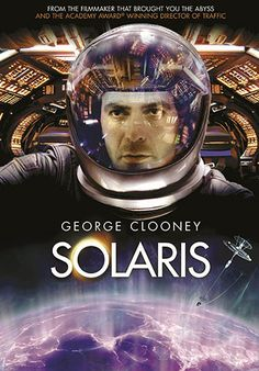 Solaris * Steven Soderbergh's 2002 psychodrama starring George Clooney, set almost entirely on a space station with flashbacks to previous experiences of its main characters on earth.