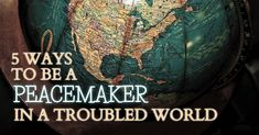 5 Ways To Be A Peacemaker In A Troubled World - Faith in the News Man Of Peace, Pray For Peace, Peacemaker Quotes, Justified By Faith, Slow To Anger, Harsh Words, Love Your Enemies, Beatitudes