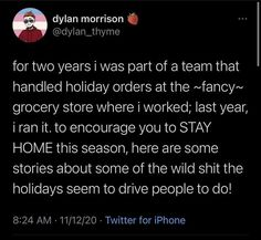 It doesn't take a genius to know that working retail during the #holidays is terrible. But Twitter user @dylan_thyme took to the site to share how insane it is to work in a fancy grocery store in particular. From shows of extreme #entitlement, to people who are apparently willing to throw away money, it's a thread filled with #trashy atrocities - and of course, the token #Karens. Let's all resolve to be extra nice to grocery store workers this year. They deserve it. #tweets #thanksgiving…
