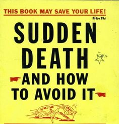 Sudden Death and How to Avoid It