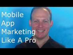 Mobile app marketing: How to promote & market mobile apps (Android iPhon...