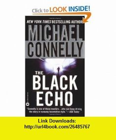 The Black Echo (Harry Bosch) (9780446612739) Michael Connelly , ISBN-10: 0446612731  , ISBN-13: 978-0446612739 ,  , tutorials , pdf , ebook , torrent , downloads , rapidshare , filesonic , hotfile , megaupload , fileserve