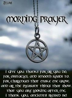 pagan morning prayer. Follow me @Amber Sheffield Collections . Visit Paranormalcollections.com by clicking the photo. #witchcraft #occult #magick #wicca