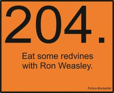 Harry Potter Fiction Bucketlist Idea From Anon more like eat chocalate frogs with ron weasley