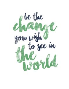 Free Gallery Wall Printable, be the change you wish to see in the world