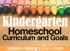 Homeschool Kindergarten: Curriculum and Goals. Lots of resources and information for anyone starting homeschool kindergarten including curriculum recommendations.