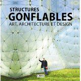 ARCHITECTURE - Structures gonflables : art, architecture et design / Jacobo Krauel