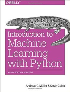 Introduction to Machine Learning with Python: A Guide for Data Scientists: Andreas C. Müller, Sarah Guido: 9781449369415: Books - Amazon.ca