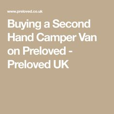 Buying a Second Hand Camper Van on Preloved - Preloved UK
