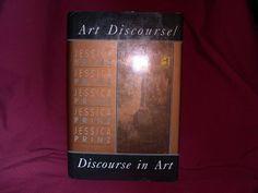 Art Discourse/Discourse in Art: Jessica Prinz (1991 1ST ED NF/Postmodern Art HC)