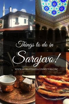 World Travel Connector | THINGS TO DO IN SARAJEVO | http://www.worldtravelconnector.com
