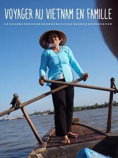 Tous les détails pour organiser son voyage au Vietnam avec enfants. Nous y étions en janvier 2016 et nous vous recommandons cette destination !