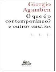 AGAMBEN, Giorgio. O que é contemporâneo? : e outros ensaios. Chapecó: Argos, 2012. 92 p.