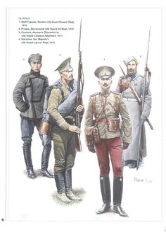 Russia; Guards Units 1914-17. In many cases the same uniforms would have still been worn during the Russian Civil War. L to R; Her Majesty's Life Guard Lancer Regt, Volunteer, 1916. Semenovski Life Guard Regt, Private, 1914. Grodno Life Guard Hussar Regt, Captain, 1915 & Attaman's(Tsarevitch's) Life Guard Cosack Regiment, Cossack, 1917