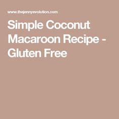 Simple Coconut Macaroon Recipe - Gluten Free