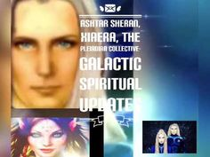 ASHTAR SHERAN, XIAERA, THE PLEIADIAN COLLECTIVE- GALACTIC SPIRITUAL UPDATES - YouTube